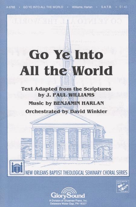 Go Ye Into All the World!