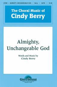 Almighty, Unchangeable God