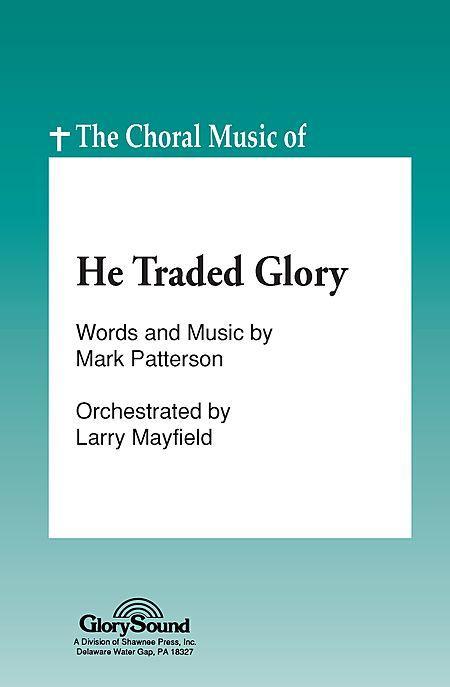 He Traded Glory