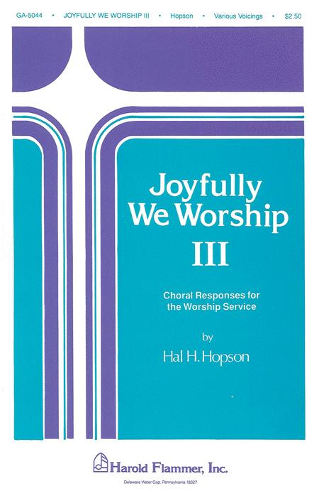 Joyfully We Worship - Volume 3