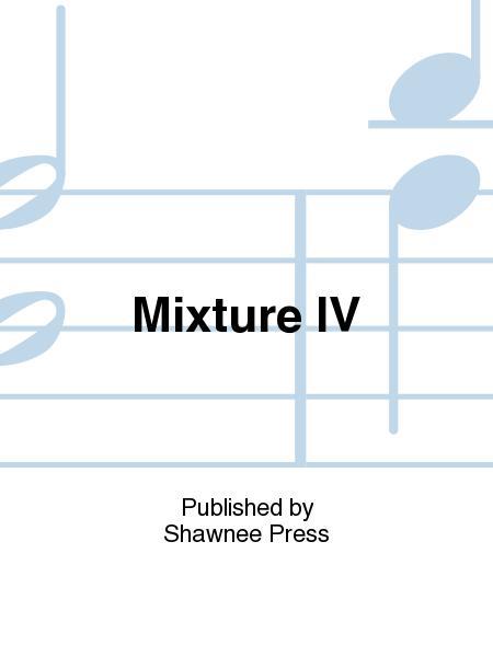 Mixture IV