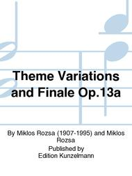 Theme Variations and Finale Op. 13a