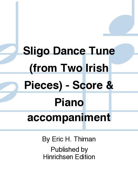 Sligo Dance Tune (from Two Irish Pieces) - Score & Piano accompaniment