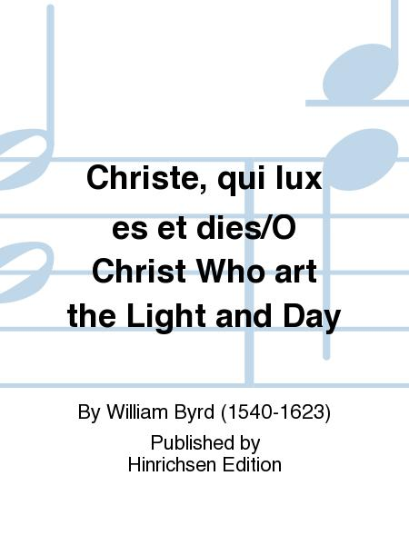 Christe, qui lux es et dies/O Christ Who art the Light and Day