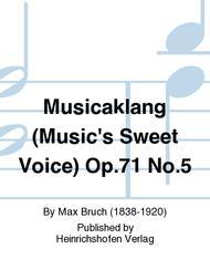 Musicaklang (Music's Sweet Voice) Op. 71 No. 5