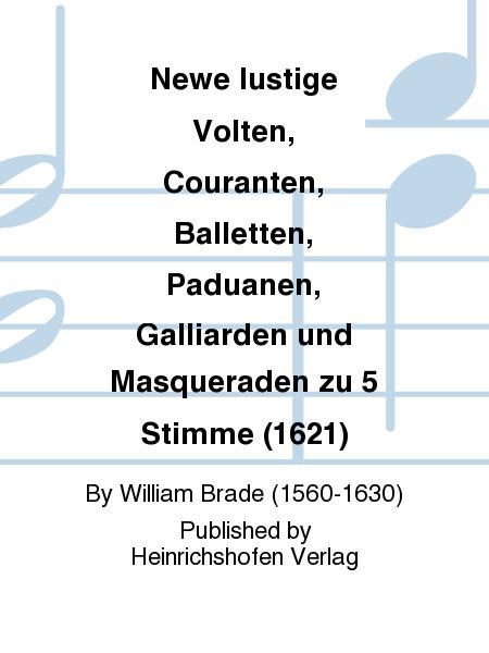 Newe lustige Volten, Couranten, Balletten, Paduanen, Galliarden und Masqueraden zu 5 Stimme (1621)