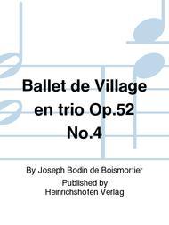 Ballet de Village en trio Op. 52 No. 4