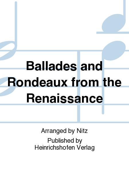 Ballades and Rondeaux from the Renaissance