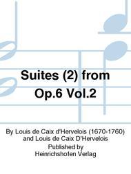 Suites (2) from Op. 6 Vol. 2