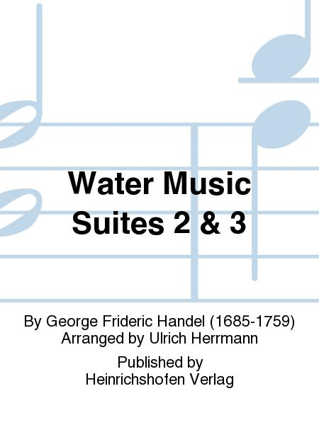 Water Music Suites 2 & 3