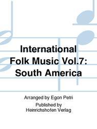 International Folk Music Vol. 7: South America
