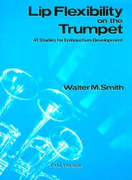 Lip Flexibility On The Trumpet Sheet Music By Walter Smith - Sheet