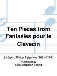 Ten Pieces from Fantasies pour le Clavecin