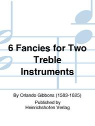6 Fancies for Two Treble Instruments