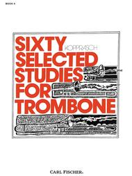 Sixty Selected Studies For Trombone