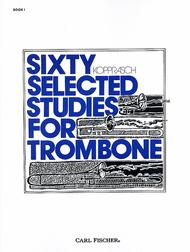 Sixty Selected Studies for Trombone - Book 1