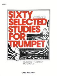 Sixty Selected Studies For Trumpet