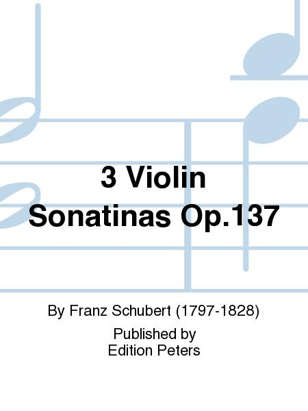3 Sonatinas for Violin and Piano Op. post. 137