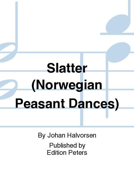 Slatter (Norwegian Peasant Dances)