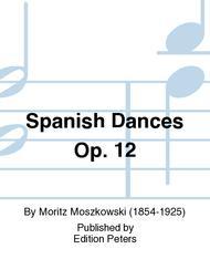 Spanish Dances Op. 12
