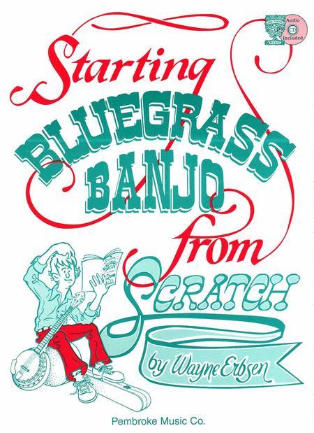 Starting Bluegrass Banjo From Scratch
