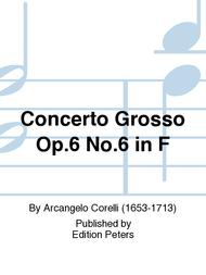 Concerto Grosso Op. 6 No. 6 in F