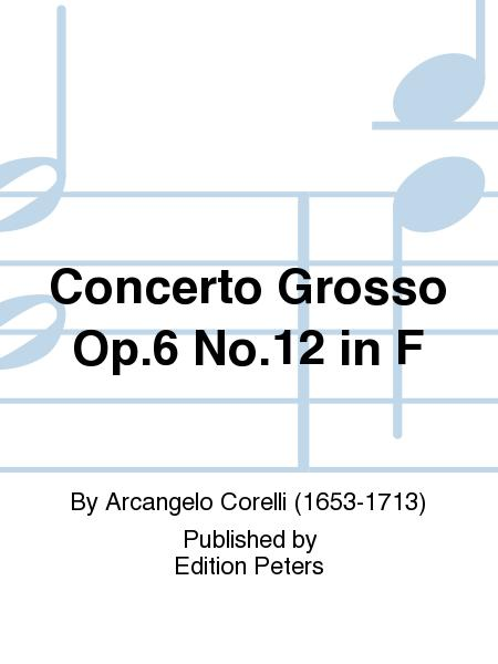 Concerto Grosso Op. 6 No. 12 in F