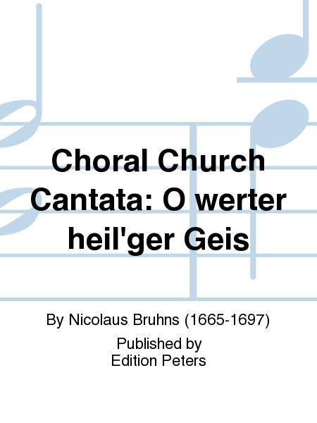 Choral Church Cantata: O werter heil'ger Geis