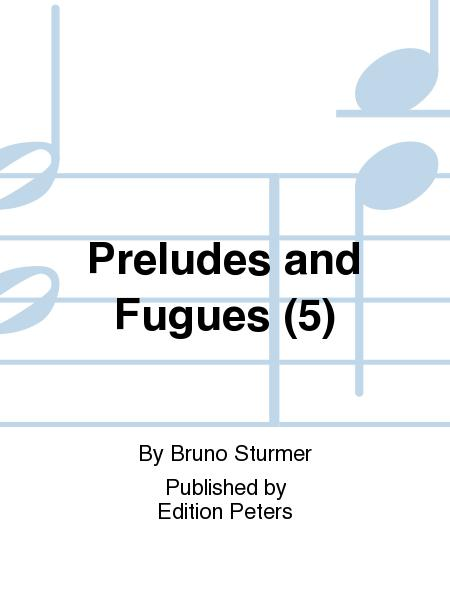 Preludes and Fugues (5)